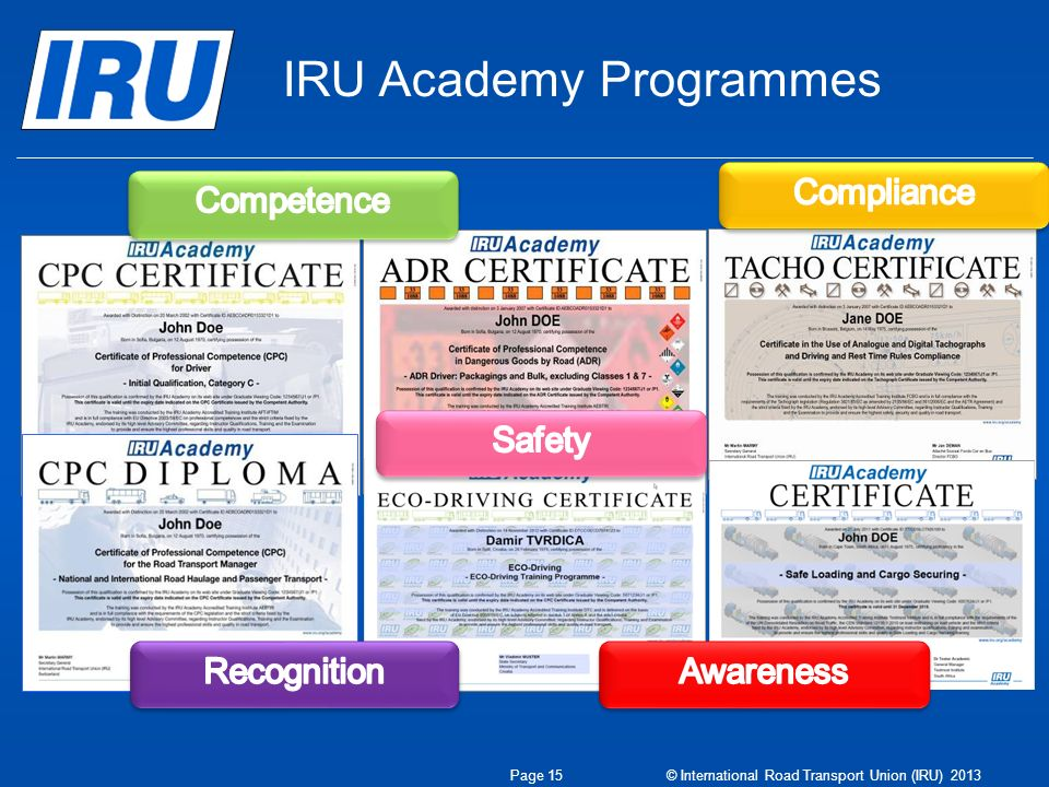 IRU Academy Programmes Page 15 © International Road Transport Union (IRU) 2013