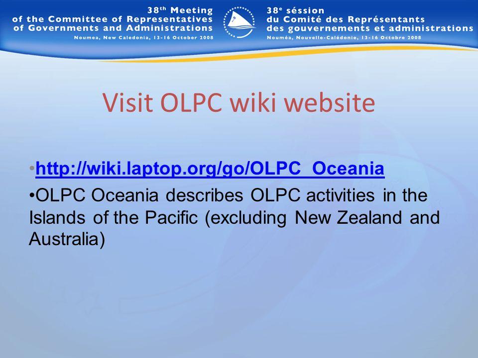 Visit OLPC wiki website http://wiki.laptop.org/go/OLPC_Oceania OLPC Oceania describes OLPC activities in the Islands of the Pacific (excluding New Zea