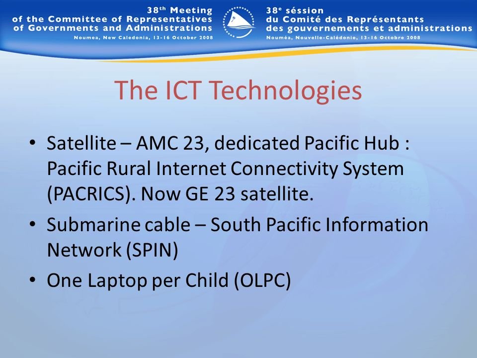 The ICT Technologies Satellite – AMC 23, dedicated Pacific Hub : Pacific Rural Internet Connectivity System (PACRICS). Now GE 23 satellite. Submarine