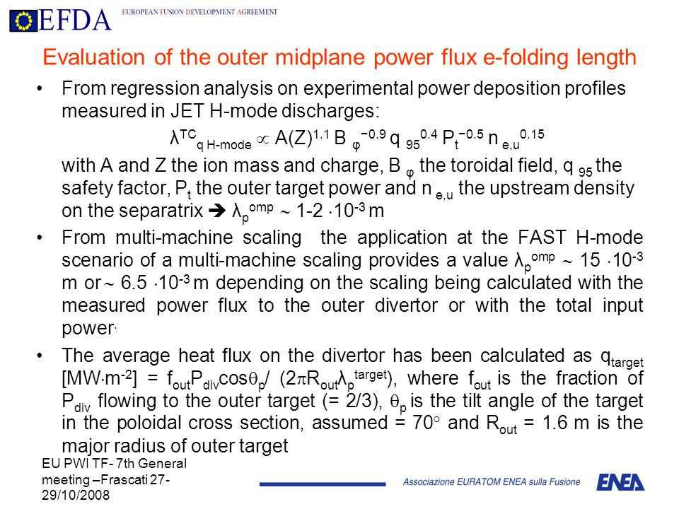 EU PWI TF- 7th General meeting –Frascati 27- 29/10/2008 Evaluation of the outer midplane power flux e-folding length From regression analysis on exper