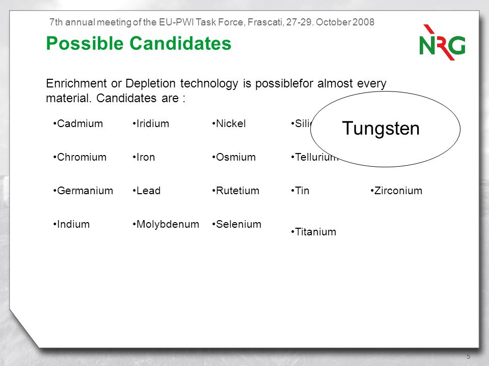 5 Possible Candidates Enrichment or Depletion technology is possiblefor almost every material.