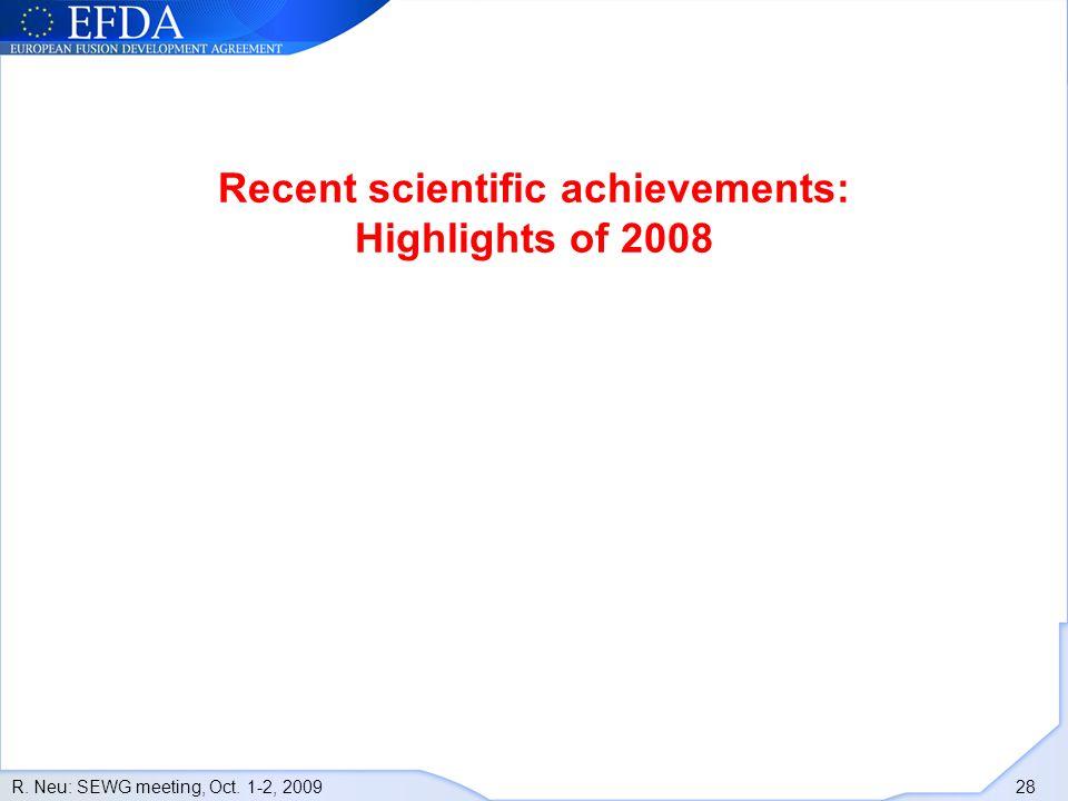 R. Neu: SEWG meeting, Oct. 1-2, 2009 28 Recent scientific achievements: Highlights of 2008
