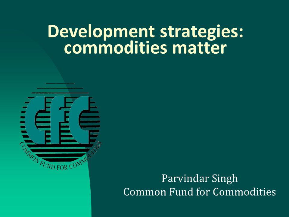 Key Commodity Issues Need to address vulnerability of LLDCs i.e.