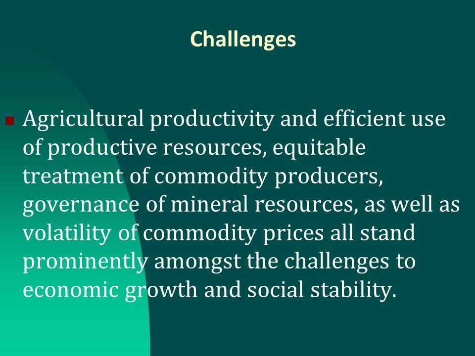 Commodities in the Global Context Shortening of the supply chain and the diminishing role of the State Restructuring of the global value-chains - increased scale of operations: dominance of transnational corporations Concerns for health and food safety.