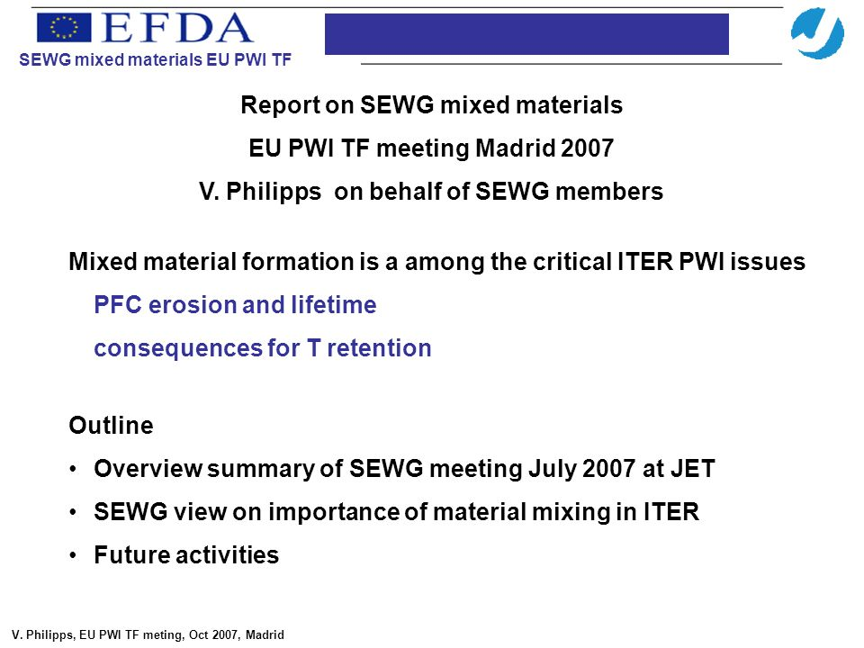Report on SEWG mixed materials EU PWI TF meeting Madrid 2007 V.