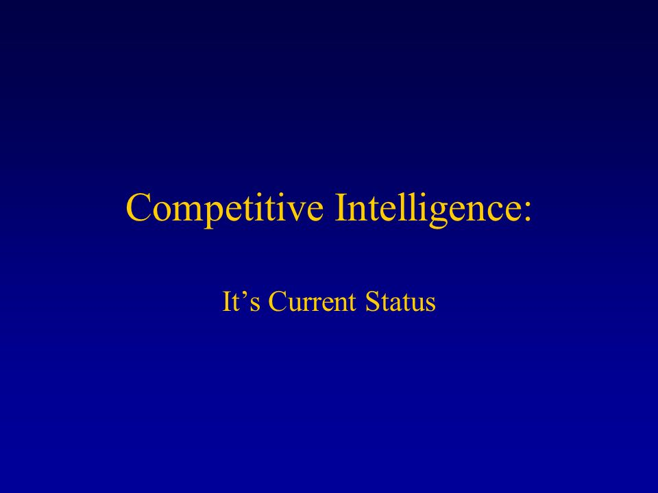 Competitive Intelligence: Its Current Status