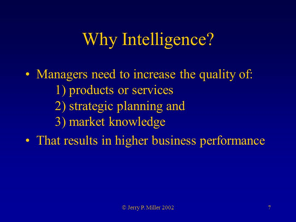 7 Jerry P. Miller 2002 Why Intelligence.