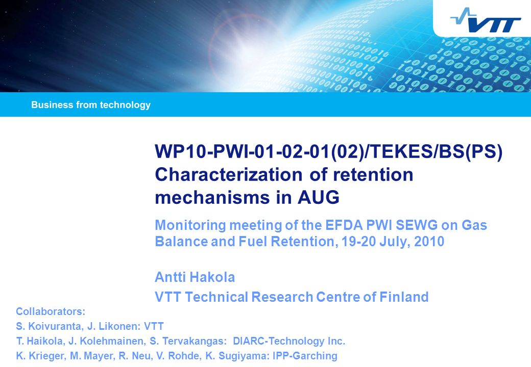 WP10-PWI-01-02-01(02)/TEKES/BS(PS) Characterization of retention mechanisms in AUG Monitoring meeting of the EFDA PWI SEWG on Gas Balance and Fuel Ret