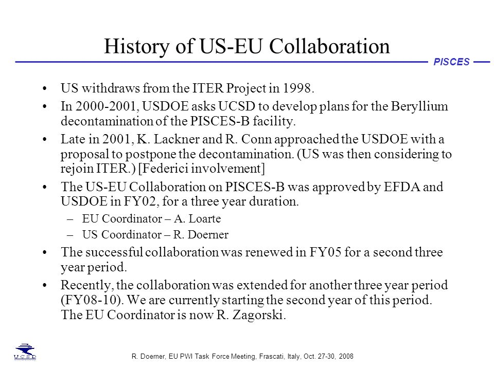 R.Doerner, EU PWI Task Force Meeting, Frascati, Italy, Oct.