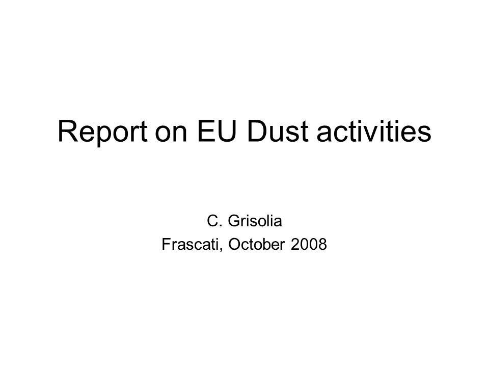 Report on EU Dust activities C. Grisolia Frascati, October 2008