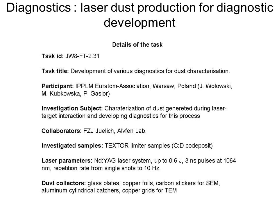 Diagnostics : laser dust production for diagnostic development