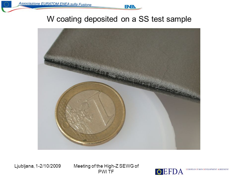 Ljubljana, 1-2/10/2009 Meeting of the High-Z SEWG of PWI TF W coating deposited on a SS test sample