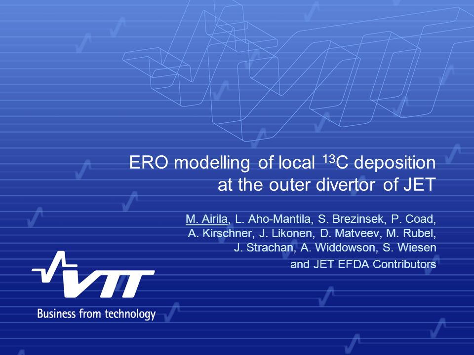ERO modelling of local 13 C deposition at the outer divertor of JET M. Airila, L. Aho-Mantila, S. Brezinsek, P. Coad, A. Kirschner, J. Likonen, D. Mat