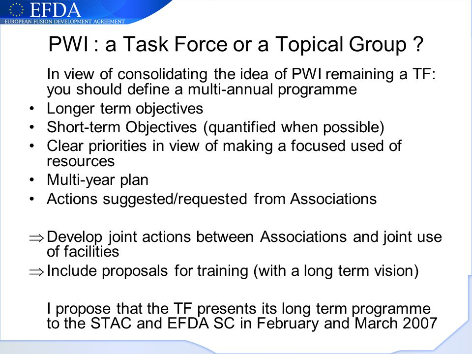 PWI : a Task Force or a Topical Group .