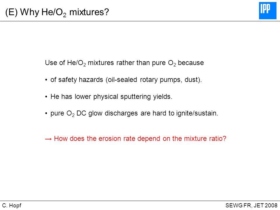 CIPS SEWG FR, JET 2008C.Hopf (E) Why He/O 2 mixtures.