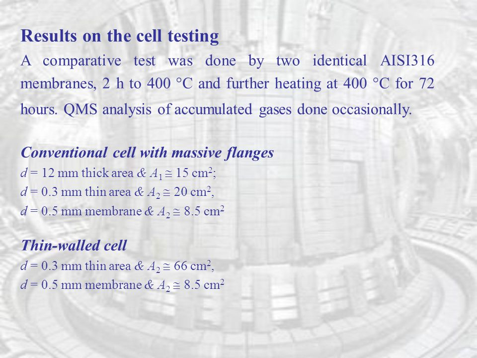 Results on the cell testing A comparative test was done by two identical AISI316 membranes, 2 h to 400 °C and further heating at 400 °C for 72 hours.