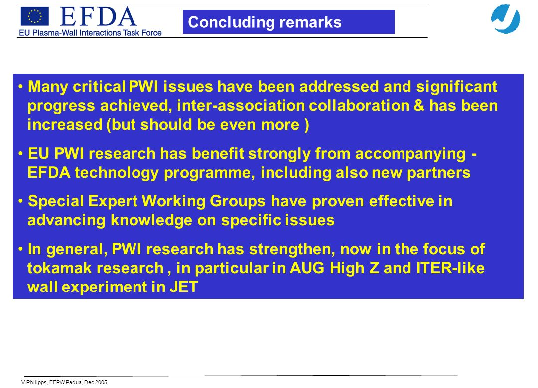 V.Philipps, EFPW Padua, Dec 2005 Many critical PWI issues have been addressed and significant progress achieved, inter-association collaboration & has