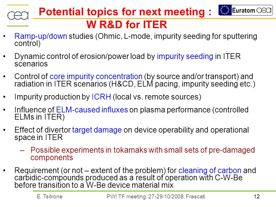 12E. Tsitrone PWI TF meeting, 27-29/10/2008, Frascati Euratom Ramp-up/down studies (Ohmic, L-mode, impurity seeding for sputtering control) Dynamic co