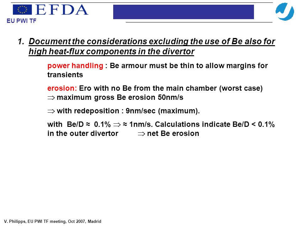 1.Document the considerations excluding the use of Be also for high heat-flux components in the divertor power handling : Be armour must be thin to al