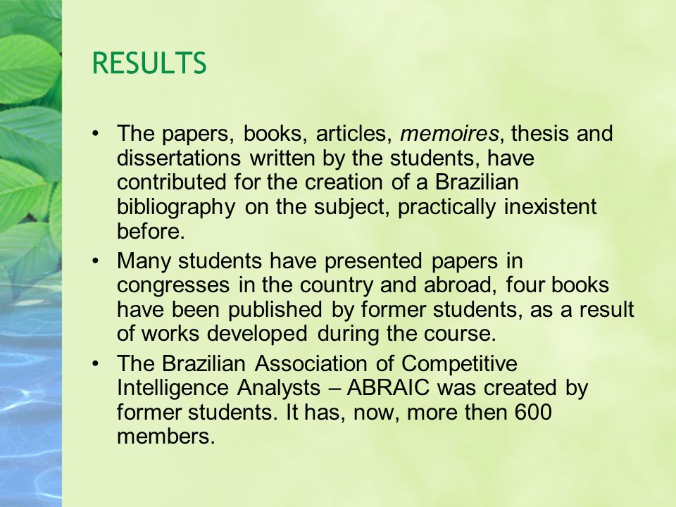 RESULTS The papers, books, articles, memoires, thesis and dissertations written by the students, have contributed for the creation of a Brazilian bibl