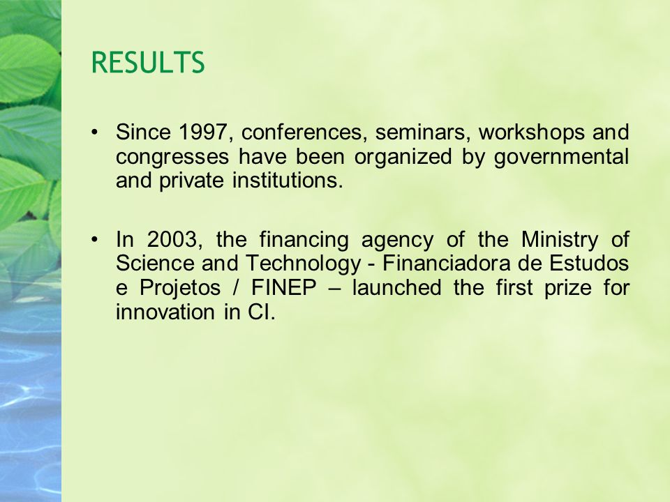 RESULTS Since 1997, conferences, seminars, workshops and congresses have been organized by governmental and private institutions.