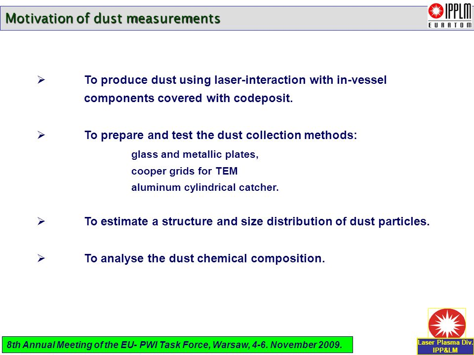 To produce dust using laser-interaction with in-vessel components covered with codeposit.