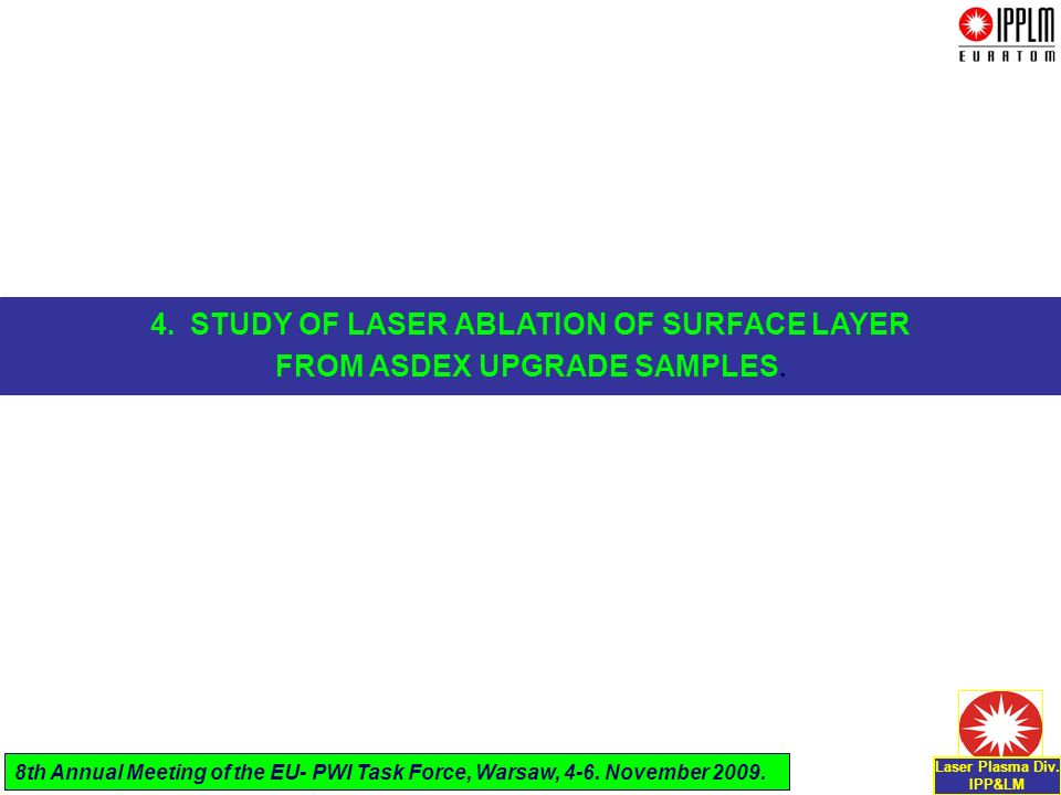 4.STUDY OF LASER ABLATION OF SURFACE LAYER FROM ASDEX UPGRADE SAMPLES.