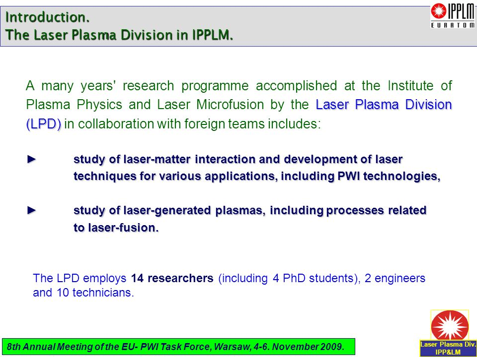 The LPD employs 14 researchers (including 4 PhD students), 2 engineers and 10 technicians.