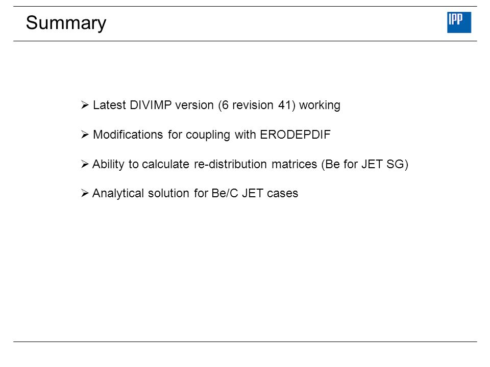 Summary Latest DIVIMP version (6 revision 41) working Modifications for coupling with ERODEPDIF Ability to calculate re-distribution matrices (Be for
