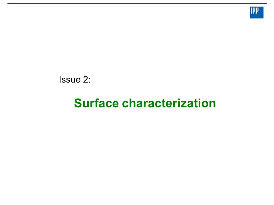 Issue 2: Surface characterization
