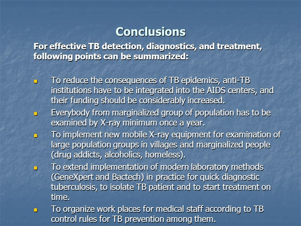 Conclusions For effective TB detection, diagnostics, and treatment, following points can be summarized: To reduce the consequences of TB epidemics, an