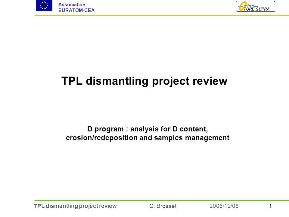 1TPL dismantling project review C. Brosset TORE SUPRA Association EURATOM-CEA 2006/12/08 TPL dismantling project review D program : analysis for D con