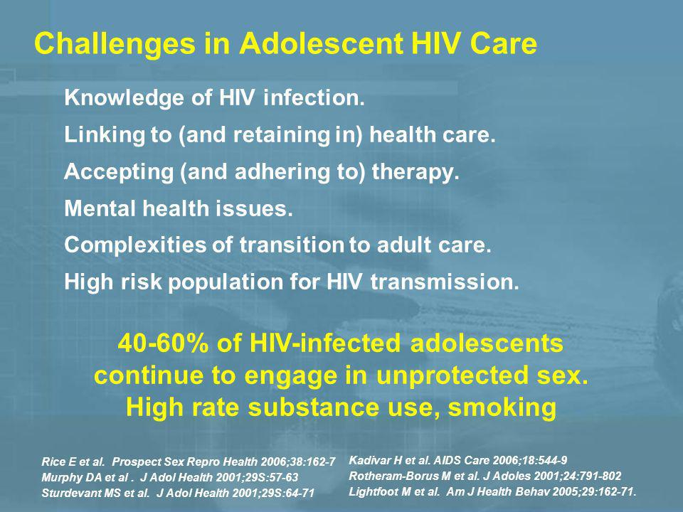 Challenges in Adolescent HIV Care Knowledge of HIV infection.