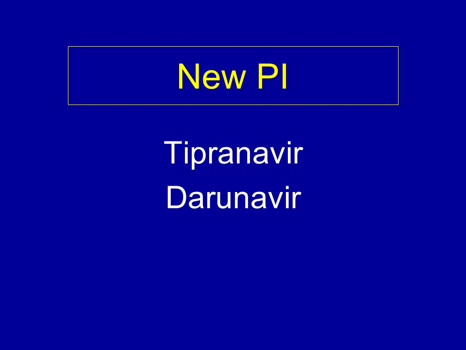 New PI Tipranavir Darunavir