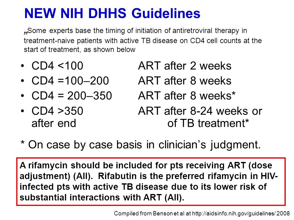 NEW NIH DHHS Guidelines Some experts base the timing of initiation of antiretroviral therapy in treatment-naive patients with active TB disease on CD4