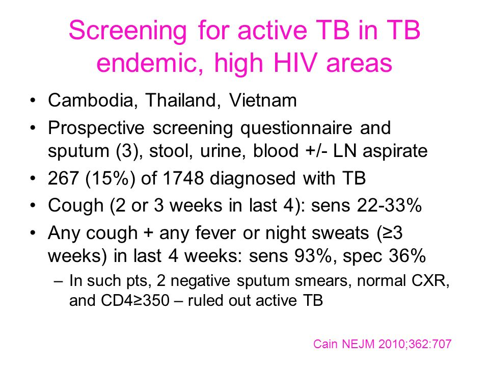 Screening for active TB in TB endemic, high HIV areas Cambodia, Thailand, Vietnam Prospective screening questionnaire and sputum (3), stool, urine, bl