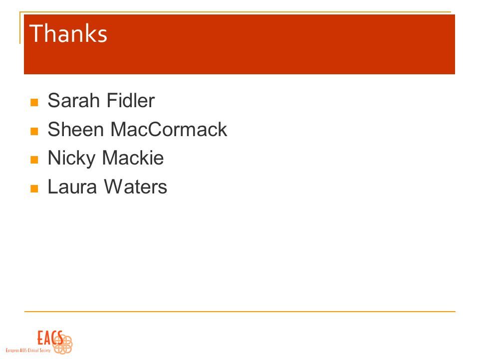 Thanks Sarah Fidler Sheen MacCormack Nicky Mackie Laura Waters