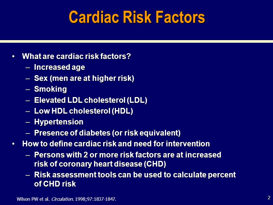 2 Cardiac Risk Factors What are cardiac risk factors?What are cardiac risk factors.