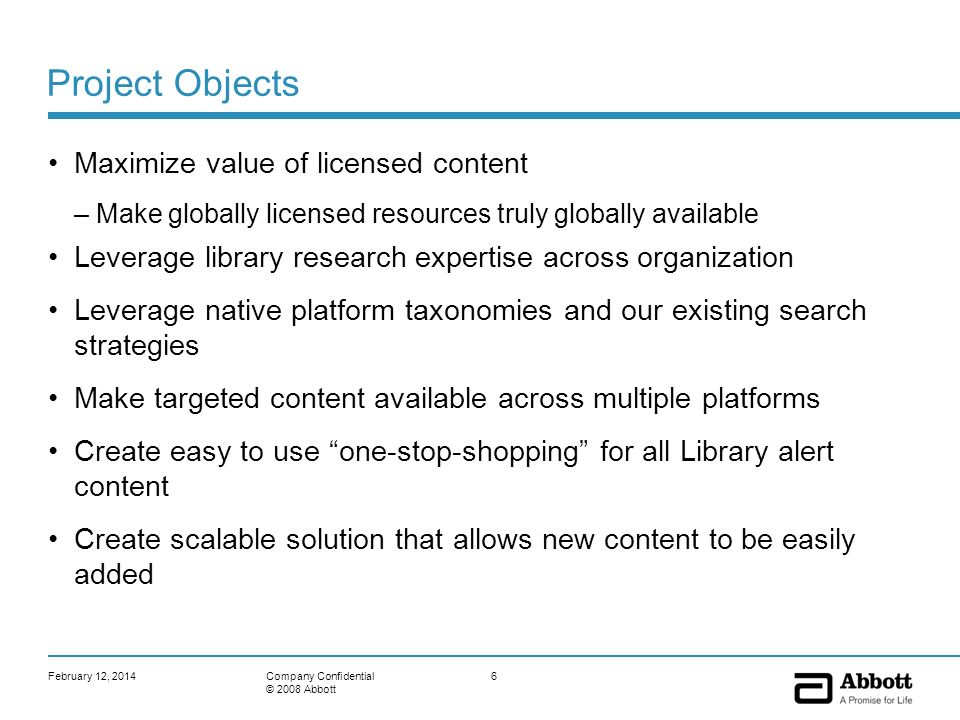 Project Objects Maximize value of licensed content –Make globally licensed resources truly globally available Leverage library research expertise acro