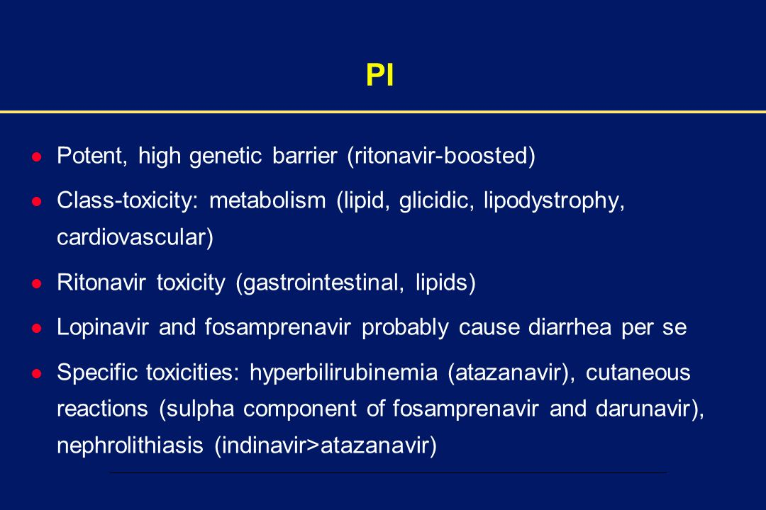 00002-E-11 – 1 December 2003 PI l Potent, high genetic barrier (ritonavir-boosted) l Class-toxicity: metabolism (lipid, glicidic, lipodystrophy, cardi