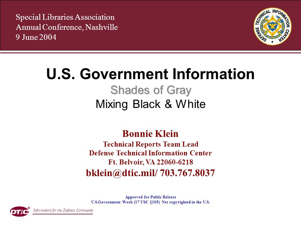 Special Libraries Association Annual Conference, Nashville 9 June 2004 Shades of Gray U.S. Government Information Shades of Gray Mixing Black & White