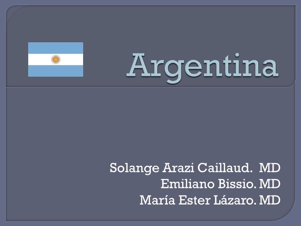 Solange Arazi Caillaud. MD Emiliano Bissio. MD María Ester Lázaro. MD