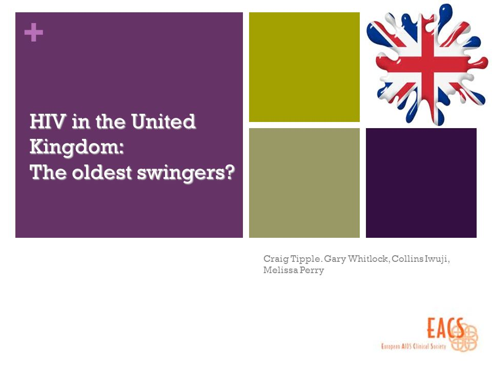+ HIV in the United Kingdom: The oldest swingers. Craig Tipple.