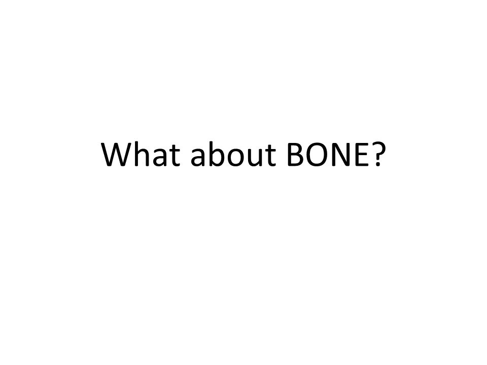 What about BONE
