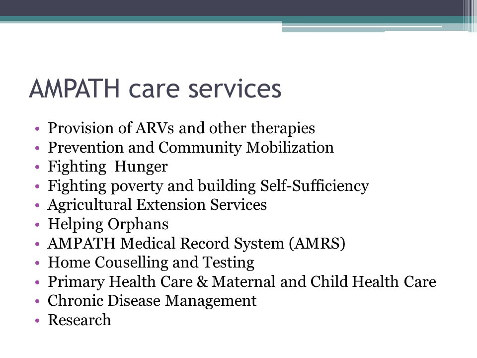 AMPATH care services Provision of ARVs and other therapies Prevention and Community Mobilization Fighting Hunger Fighting poverty and building Self-Su