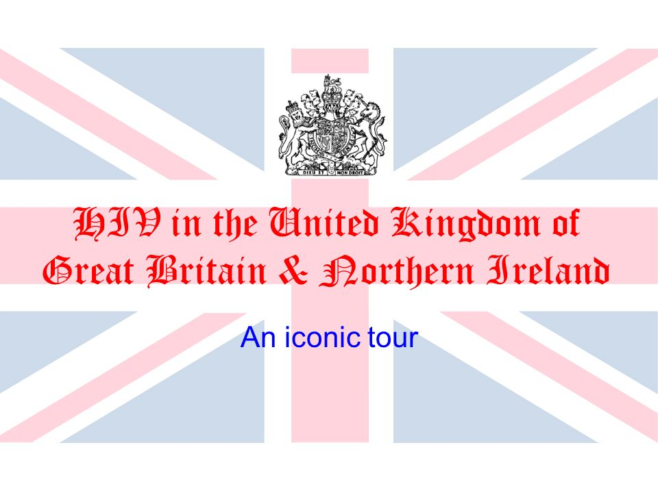 HIV in the United Kingdom of Great Britain & Northern Ireland An iconic tour