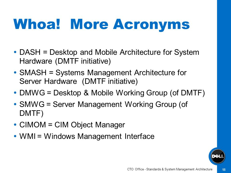 CTO Office - Standards & System Management Architecture 18 Whoa.