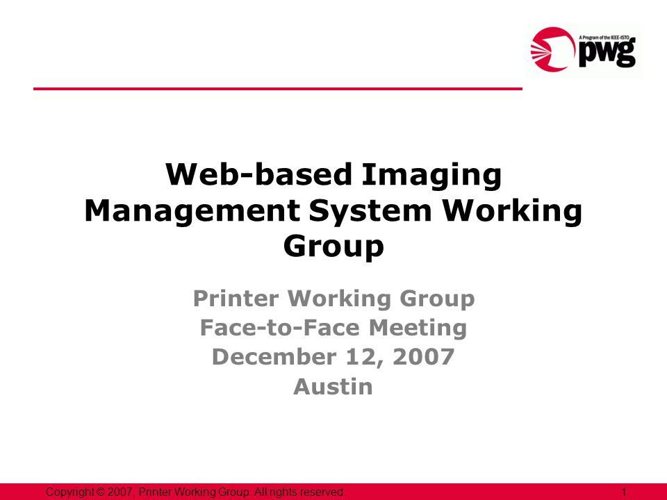 1Copyright © 2007, Printer Working Group. All rights reserved.