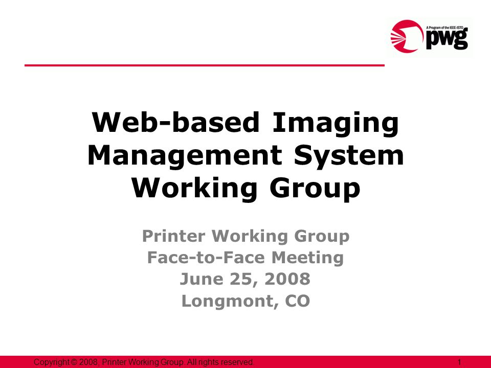 12Copyright © 2008, Printer Working Group.All rights reserved.