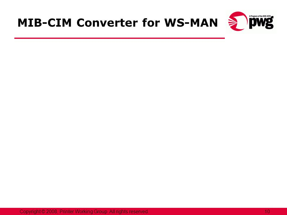 MIB-CIM Converter for WS-MAN 10Copyright © 2008, Printer Working Group. All rights reserved.